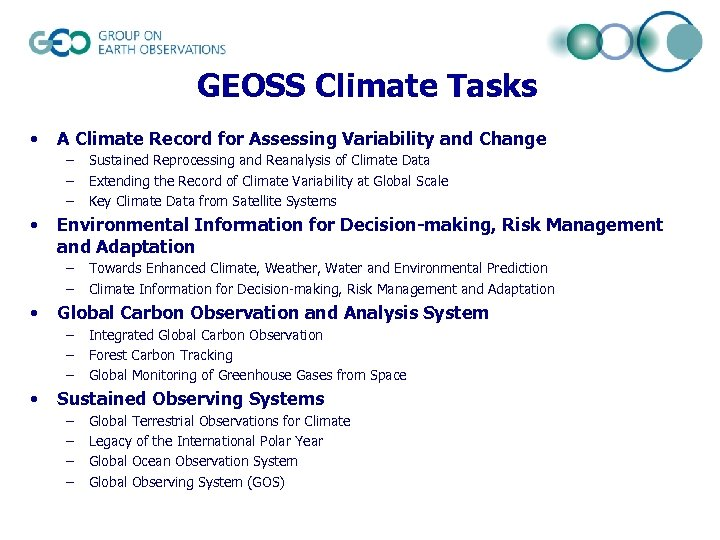 GEOSS Climate Tasks • A Climate Record for Assessing Variability and Change – –