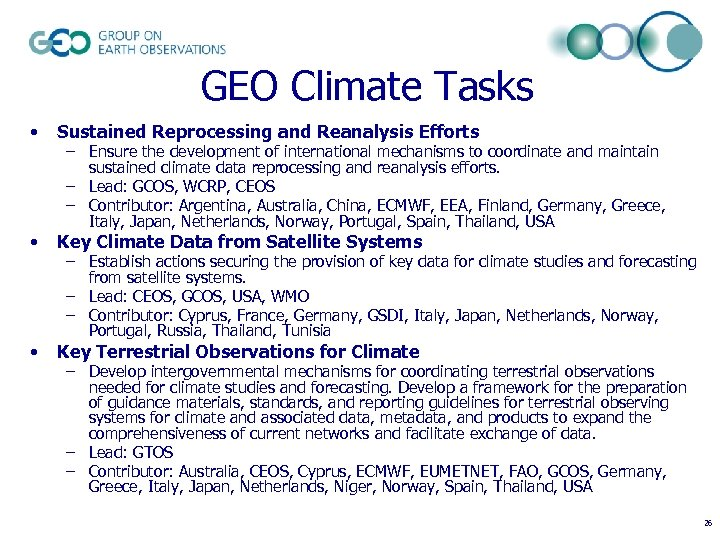 GEO Climate Tasks • Sustained Reprocessing and Reanalysis Efforts • Key Climate Data from