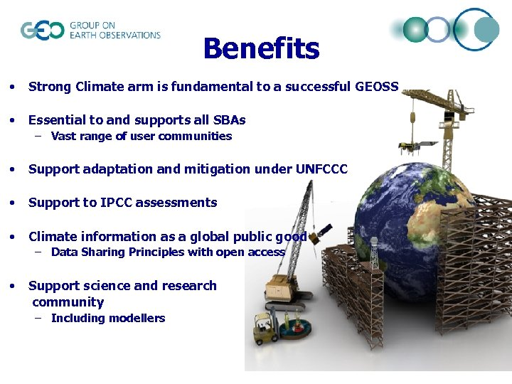 Benefits • Strong Climate arm is fundamental to a successful GEOSS • Essential to