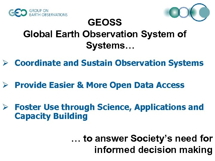 GEOSS Global Earth Observation System of Systems… Ø Coordinate and Sustain Observation Systems Ø