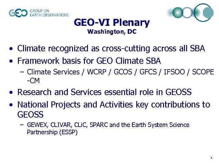GEO-VI Plenary Washington, DC • Climate recognized as cross-cutting across all SBA • Framework