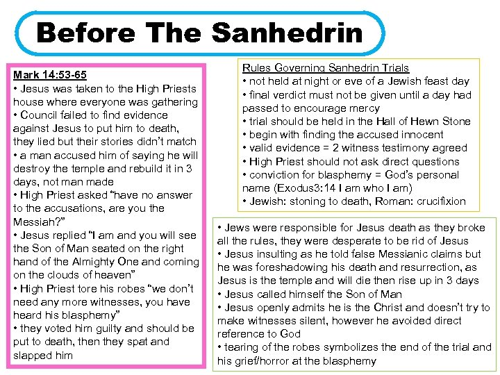 Before The Sanhedrin Mark 14: 53 -65 • Jesus was taken to the High
