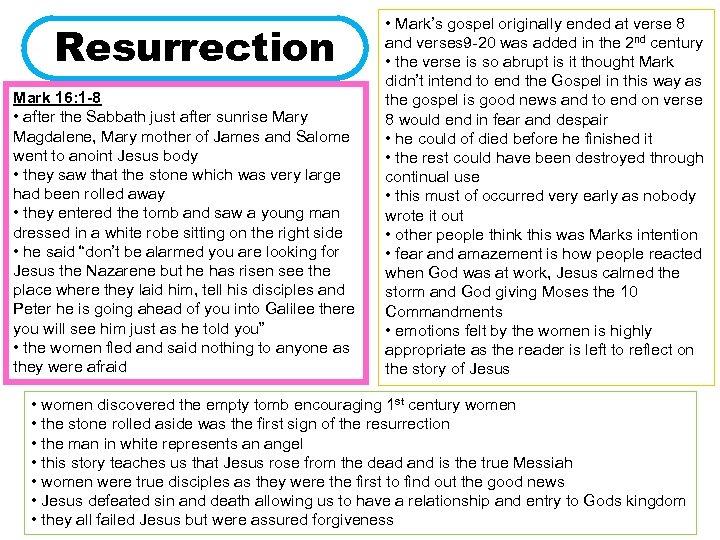 Resurrection Mark 16: 1 -8 • after the Sabbath just after sunrise Mary Magdalene,