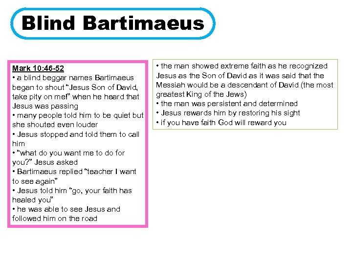 Blind Bartimaeus Mark 10: 46 -52 • a blind beggar names Bartimaeus began to