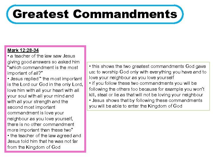 Greatest Commandments Mark 12: 28 -34 • a teacher of the law saw Jesus