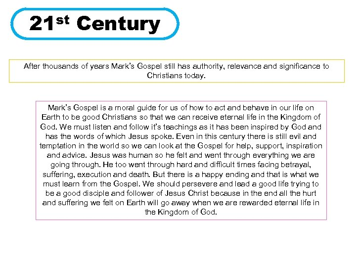 21 st Century After thousands of years Mark's Gospel still has authority, relevance and