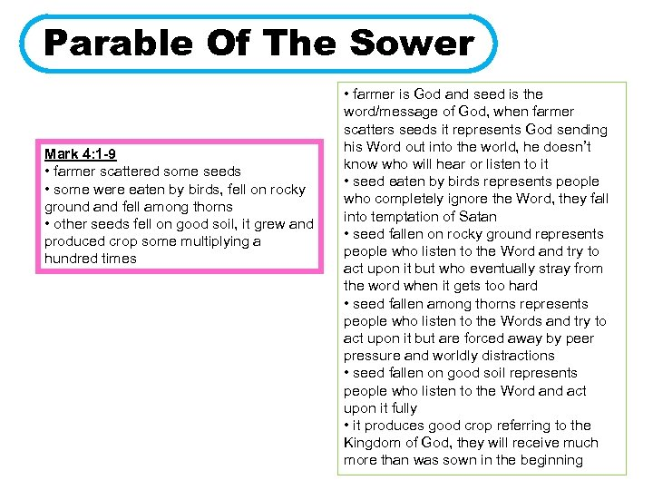 Parable Of The Sower Mark 4: 1 -9 • farmer scattered some seeds •