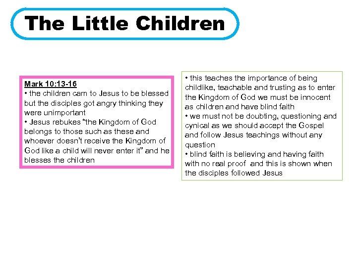 The Little Children Mark 10: 13 -16 • the children cam to Jesus to