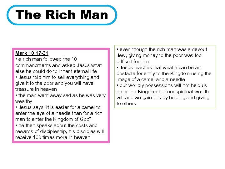 The Rich Man Mark 10: 17 -31 • a rich man followed the 10