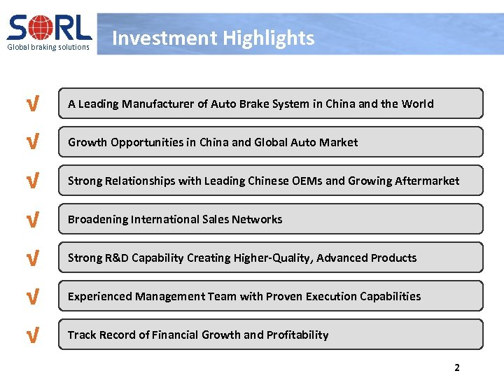 Global braking solutions Investment Highlights √ A Leading Manufacturer of Auto Brake System in