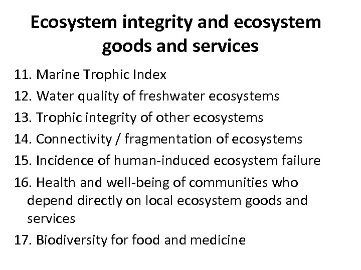 Ecosystem integrity and ecosystem goods and services 11. Marine Trophic Index 12. Water quality