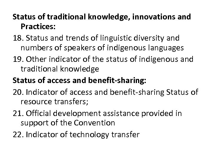 Status of traditional knowledge, innovations and Practices: 18. Status and trends of linguistic diversity