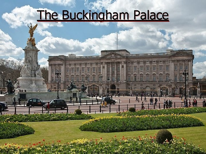 The Buckingham Palace