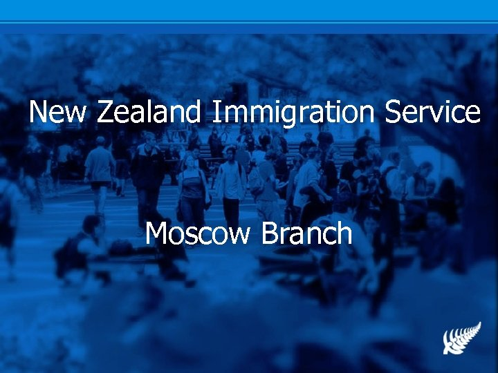New Zealand Immigration Service Moscow Branch