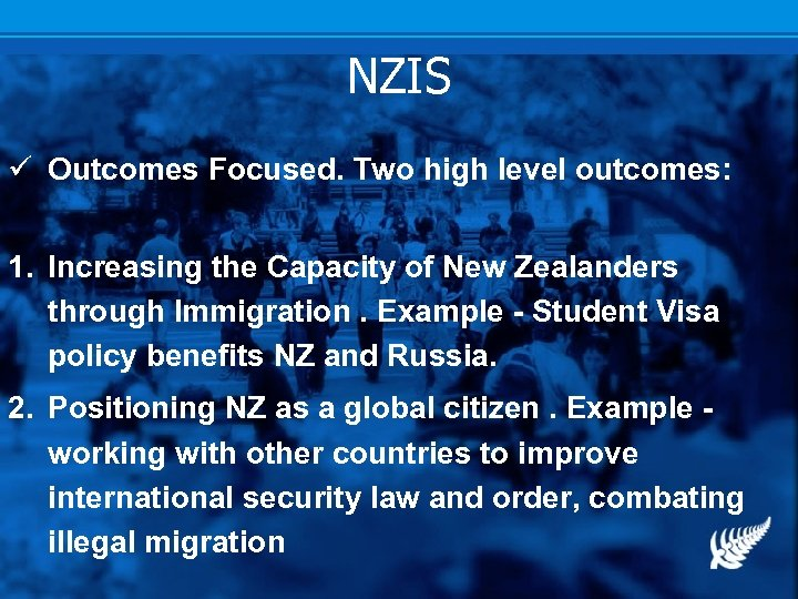 NZIS ü Outcomes Focused. Two high level outcomes: 1. Increasing the Capacity of New