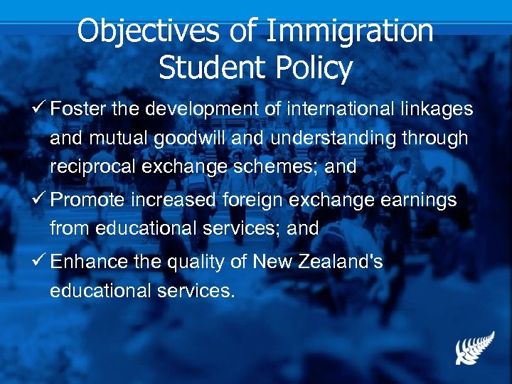 Objectives of Immigration Student Policy ü Foster the development of international linkages and mutual