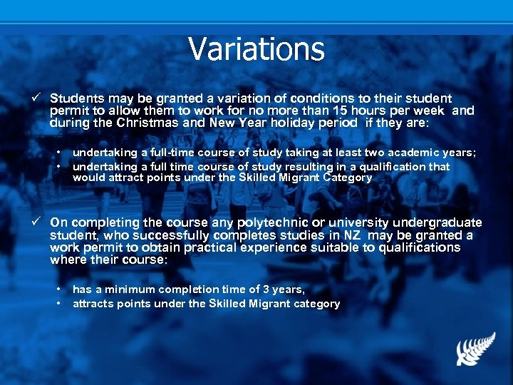 Variations ü Students may be granted a variation of conditions to their student permit