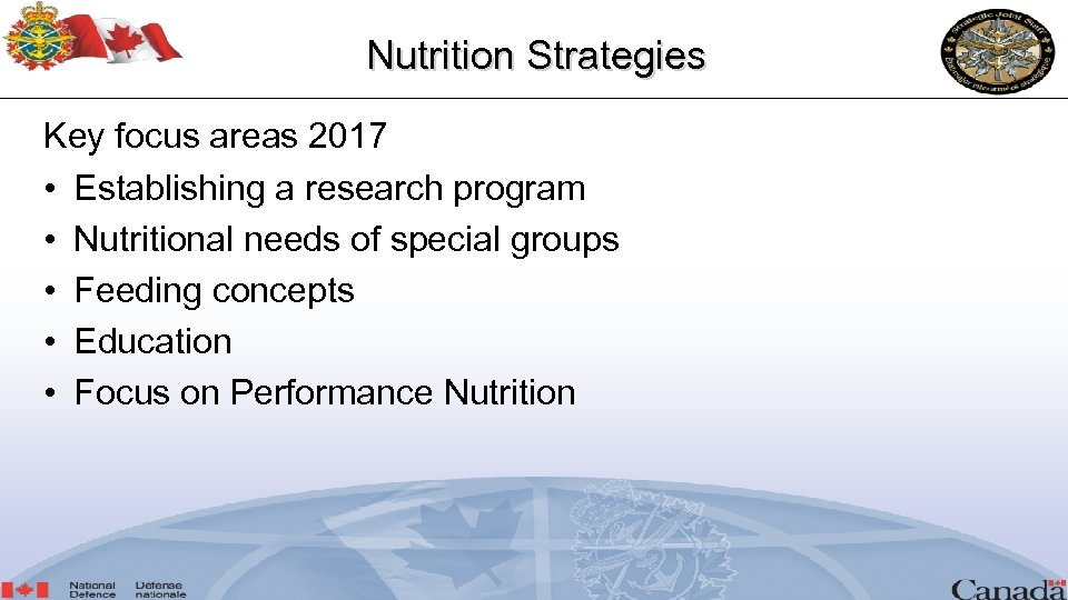 Nutrition Strategies Key focus areas 2017 • Establishing a research program • Nutritional needs