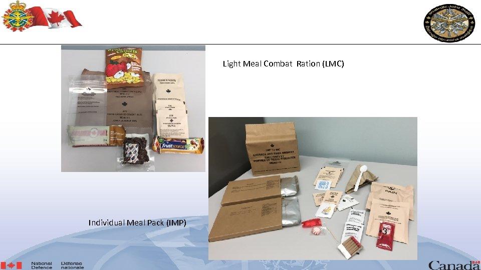 Light Meal Combat Ration (LMC) Individual Meal Pack (IMP) • 3