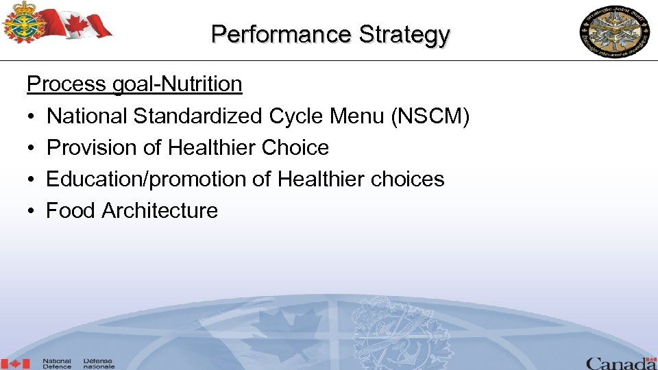 Performance Strategy Process goal-Nutrition • National Standardized Cycle Menu (NSCM) • Provision of Healthier