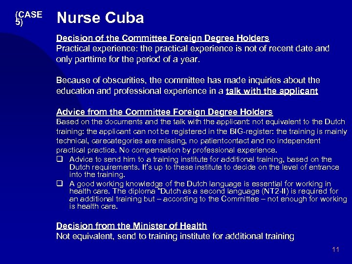 (CASE 5) Nurse Cuba Decision of the Committee Foreign Degree Holders Practical experience: the
