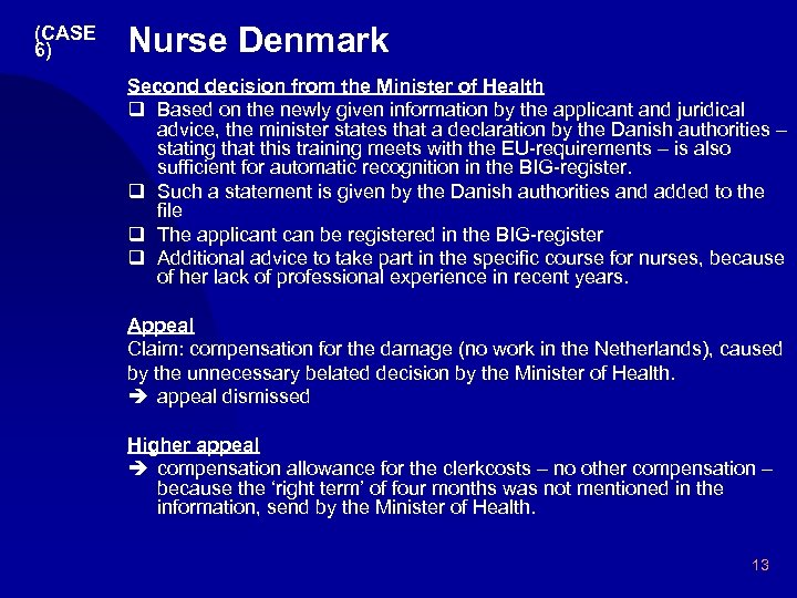 (CASE 6) Nurse Denmark Second decision from the Minister of Health q Based on
