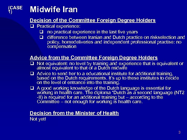 (CASE 1) Midwife Iran Decision of the Committee Foreign Degree Holders q Practical experience: