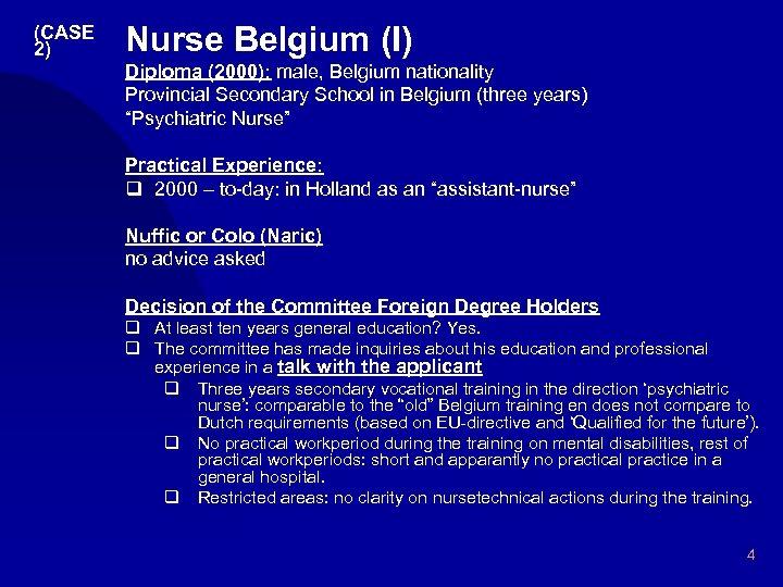 (CASE 2) Nurse Belgium (I) Diploma (2000): male, Belgium nationality Provincial Secondary School in