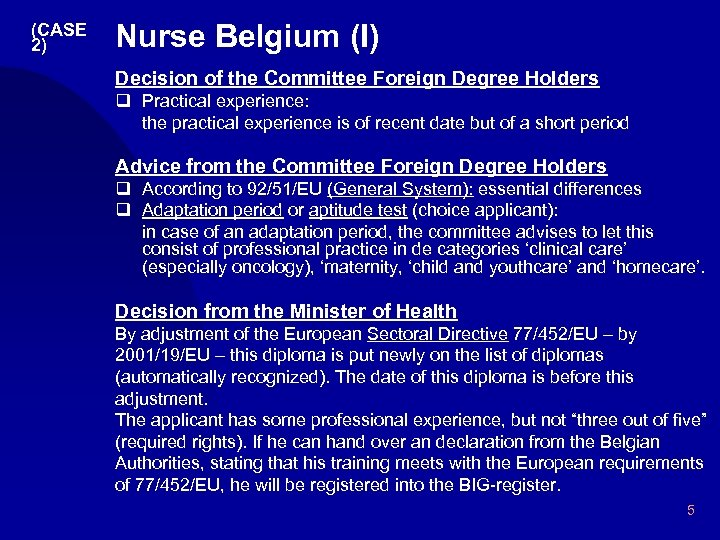 (CASE 2) Nurse Belgium (I) Decision of the Committee Foreign Degree Holders q Practical
