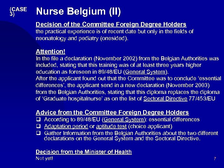 (CASE 3) Nurse Belgium (II) Decision of the Committee Foreign Degree Holders the practical