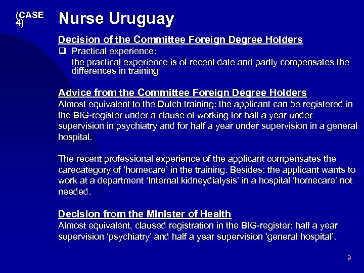 (CASE 4) Nurse Uruguay Decision of the Committee Foreign Degree Holders q Practical experience: