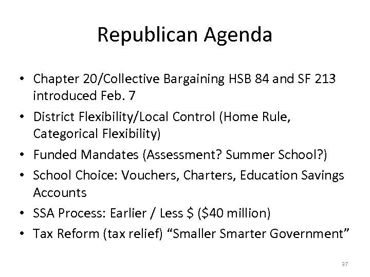 Republican Agenda • Chapter 20/Collective Bargaining HSB 84 and SF 213 introduced Feb. 7