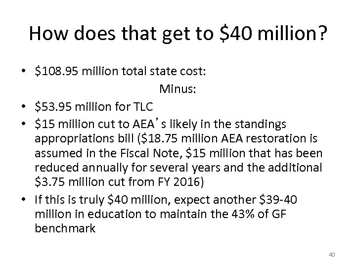 How does that get to $40 million? • $108. 95 million total state cost: