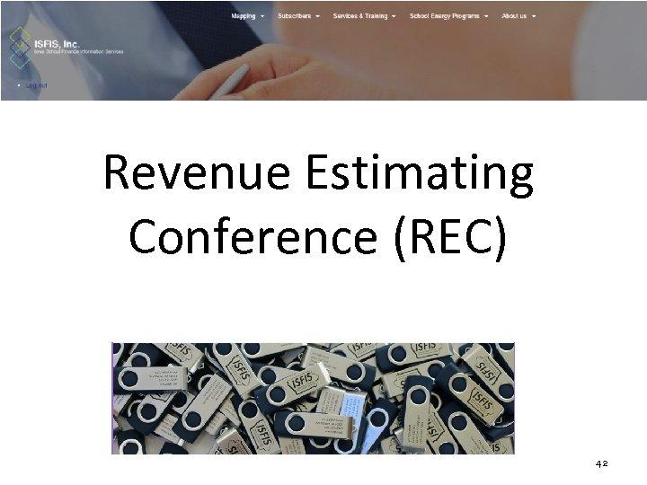 Revenue Estimating Conference (REC) 42