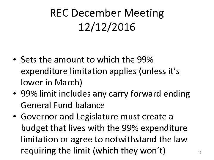REC December Meeting 12/12/2016 • Sets the amount to which the 99% expenditure limitation