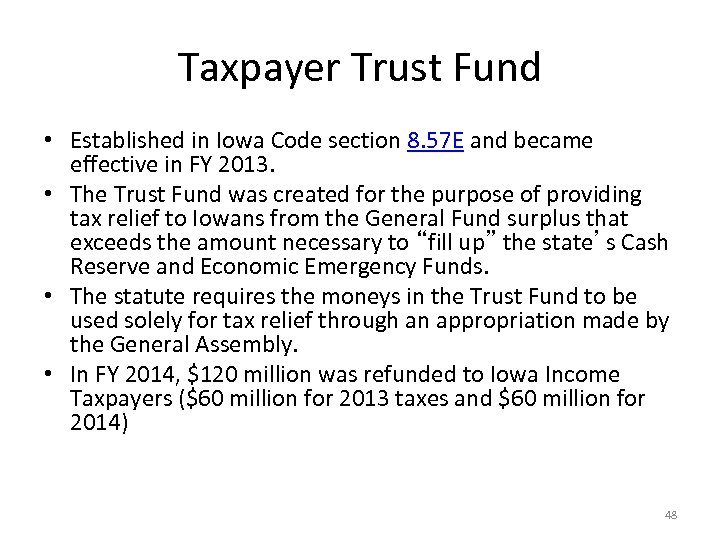 Taxpayer Trust Fund • Established in Iowa Code section 8. 57 E and became