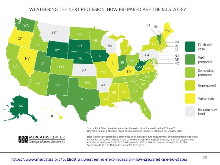https: //www. mercatus. org/publication/weathering-next-recession-how-prepared-are-50 -states 50