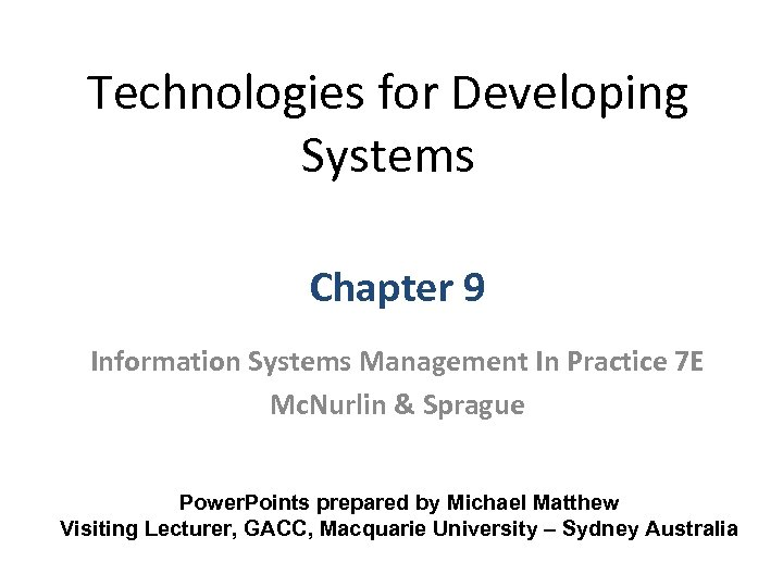 Technologies for Developing Systems Chapter 9 Information Systems Management In Practice 7 E Mc.