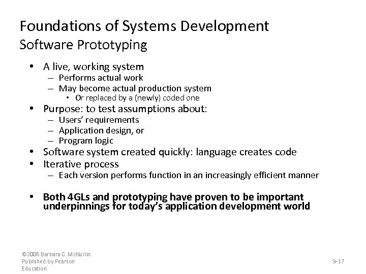 Foundations of Systems Development Software Prototyping • A live, working system – Performs actual