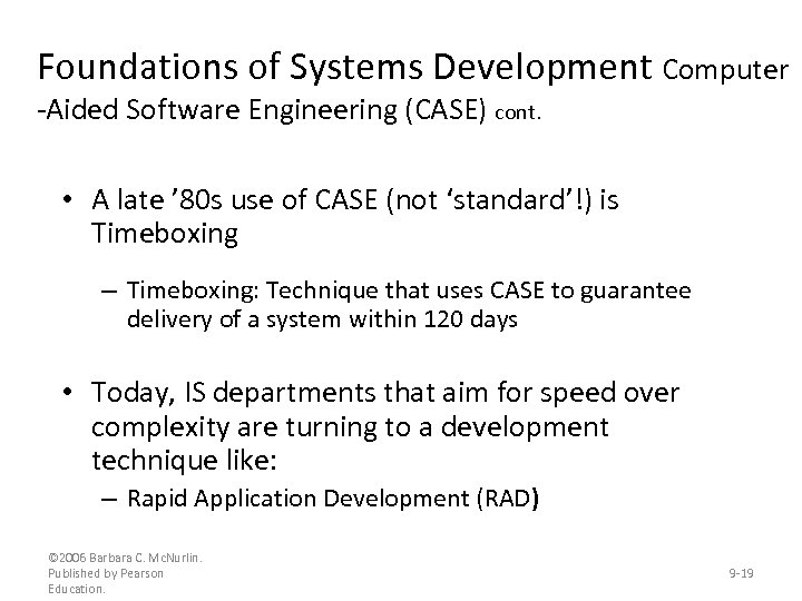 Foundations of Systems Development Computer -Aided Software Engineering (CASE) cont. • A late '
