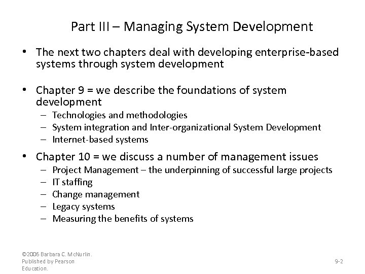 Part III – Managing System Development • The next two chapters deal with developing