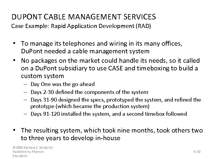 DUPONT CABLE MANAGEMENT SERVICES Case Example: Rapid Application Development (RAD) • To manage its