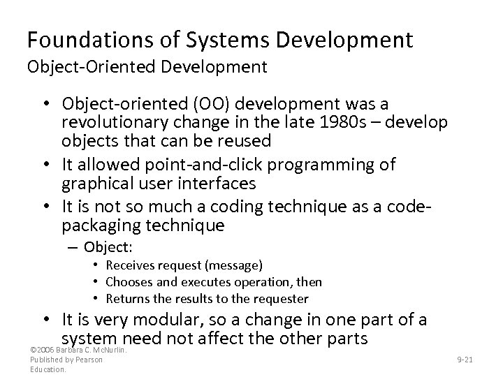 Foundations of Systems Development Object-Oriented Development • Object-oriented (OO) development was a revolutionary change