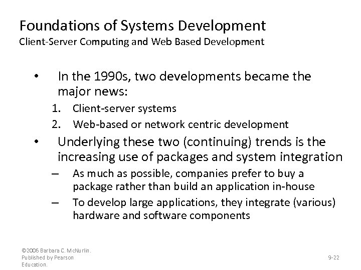 Foundations of Systems Development Client-Server Computing and Web Based Development • In the 1990