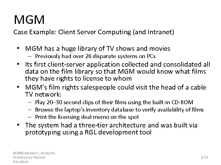 MGM Case Example: Client Server Computing (and Intranet) • MGM has a huge library