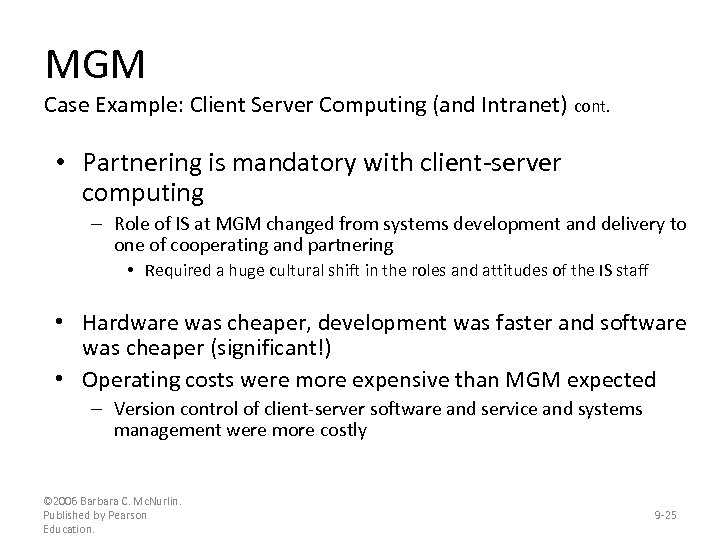 MGM Case Example: Client Server Computing (and Intranet) cont. • Partnering is mandatory with