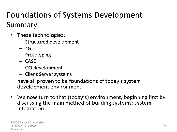 Foundations of Systems Development Summary • These technologies: – – – Structured development 4