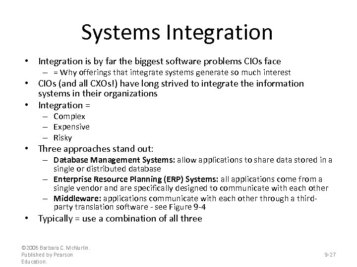 Systems Integration • Integration is by far the biggest software problems CIOs face –