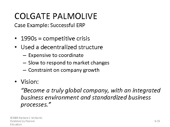 COLGATE PALMOLIVE Case Example: Successful ERP • 1990 s = competitive crisis • Used