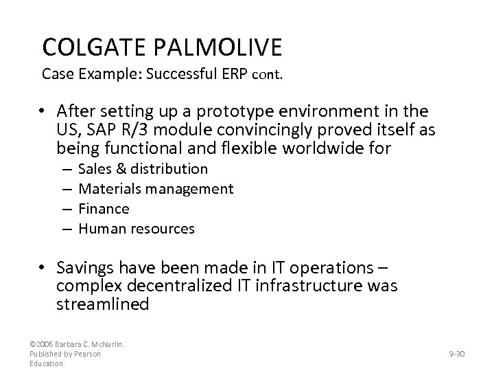 COLGATE PALMOLIVE Case Example: Successful ERP cont. • After setting up a prototype environment
